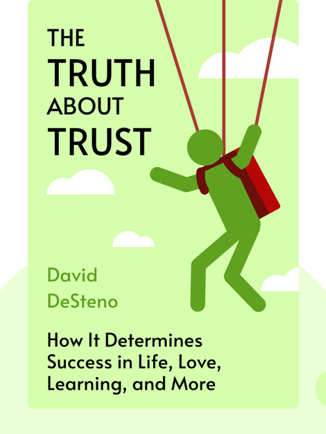 The Truth About Trust: How It Determines Success in Life, Love, Learning, and More by David DeSteno