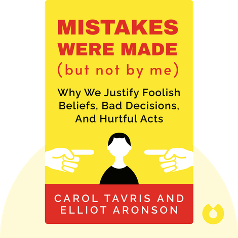 Mistakes Were Made (But Not by Me) von Carol Tavris and Elliot Aronson