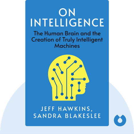 On Intelligence by Jeff Hawkins, Sandra Blakeslee