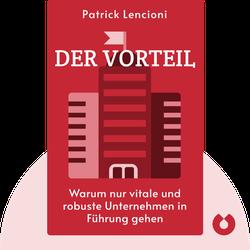 Der Vorteil: Warum nur vitale und robuste Unternehmen in Führung gehen by Patrick Lencioni