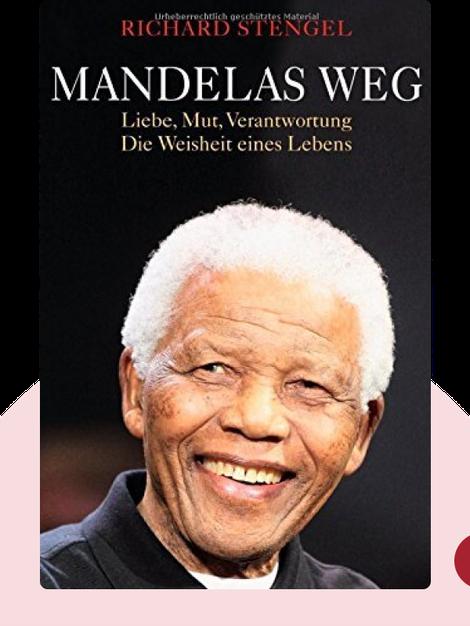 Mandelas Weg: Liebe, Mut, Verantwortung – Die Weisheit eines Lebens by Richard Stengel