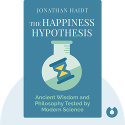 The Happiness Hypothesis: Putting Ancient Wisdom and Philosophy to the Test of Modern Science by Jonathan Haidt