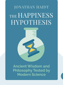 The Happiness Hypothesis: Putting Ancient Wisdom and Philosophy to the Test of Modern Science von Jonathan Haidt