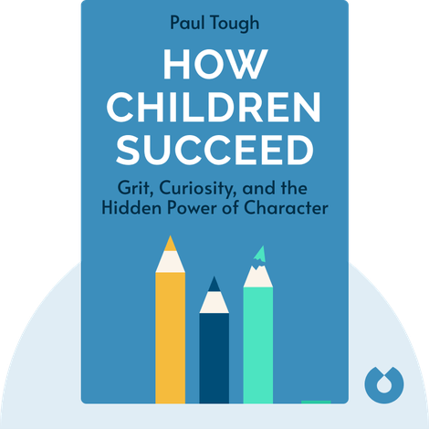 How Children Succeed by Paul Tough