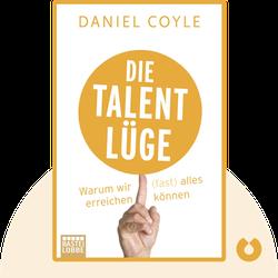 Die Talent-Lüge: Warum wir (fast) alles erreichen können by Daniel Coyle
