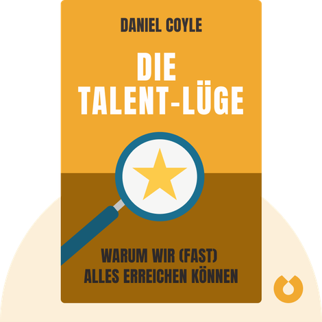 Die Talent-Lüge by Daniel Coyle