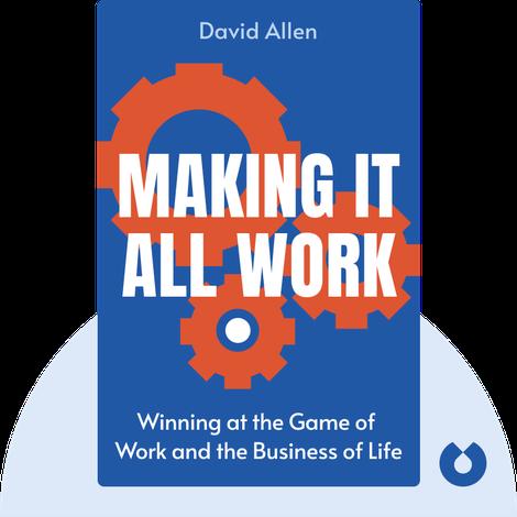 Making It All Work by David Allen