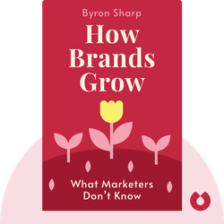 How Brands Grow: What Marketers Don't Know by Byron Sharp