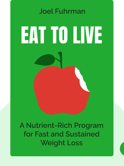 Eat to Live: The Amazing Nutrient-Rich Program for Fast and Sustained Weight Loss von Joel Fuhrman