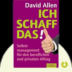 Ich schaff das!: Selbstmanagement für den beruflichen und privaten Alltag by David Allen