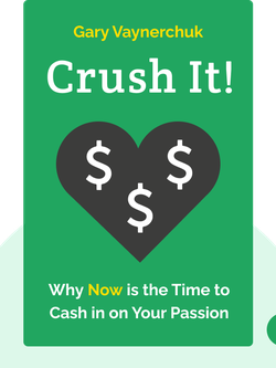 Crush It!: Why Now is the Time to Cash in on Your Passion von Gary Vaynerchuk
