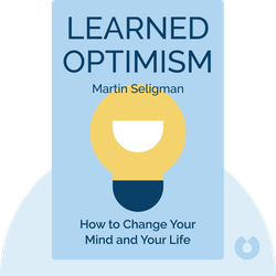 Learned Optimism: How to Change Your Mind and Your Life by Martin Seligman