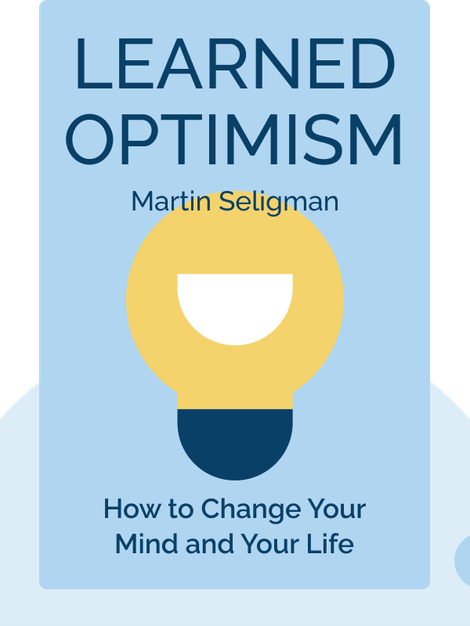 Learned Optimism: How to Change Your Mind and Your Life von Martin Seligman