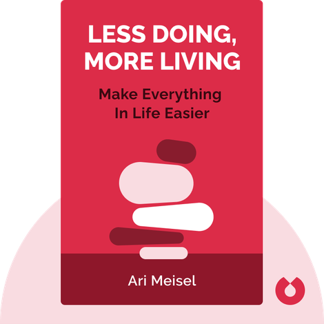 Less Doing, More Living by Ari Meisel