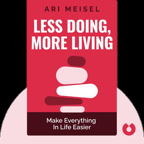 Less Doing, More Living von Ari Meisel