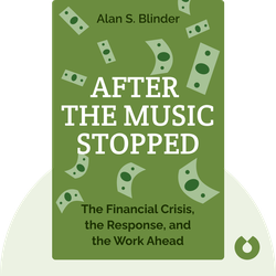 After the Music Stopped: The Financial Crisis, the Response, and the Work Ahead by Alan S. Blinder