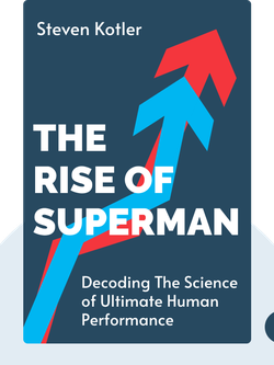 The Rise of Superman: Decoding The Science of Ultimate Human Performance by Steven Kotler