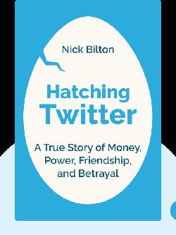 Hatching Twitter: A True Story of Money, Power, Friendship, and Betrayal von Nick Bilton