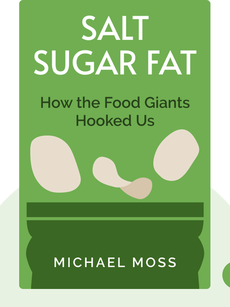 Salt Sugar Fat: How the Food Giants Hooked Us von Michael Moss