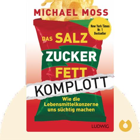 Das Salz-Zucker-Fett-Komplott von Michael Moss