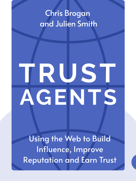 Trust Agents: Using the Web to Build Influence, Improve Reputation and Earn Trust von Chris Brogan and Julien Smith