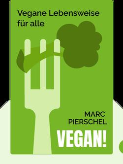 Vegan!: Vegane Lebensweise für alle by Marc Pierschel