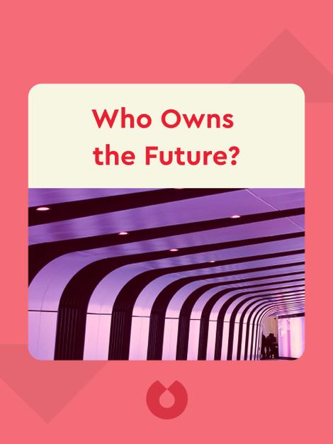 Who Owns the Future? von Jaron Lanier