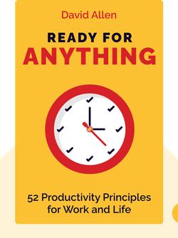 Ready for Anything: 52 Productivity Principles for Work and Life by David Allen