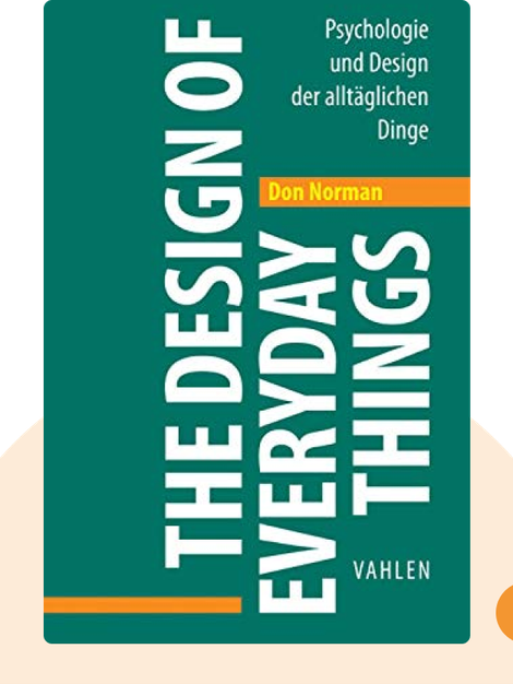 The Design of Everyday Things: Psychologie und Design der alltäglichen Dinge von Donald A. Norman