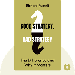 Good Strategy, Bad Strategy: The Difference and Why It Matters von Richard Rumelt