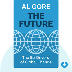 The Future: The Six Drivers of Global Change by Al Gore