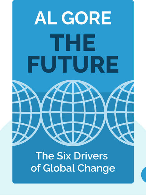 The Future: The Six Drivers of Global Change von Al Gore