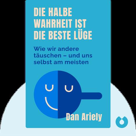 Die halbe Wahrheit ist die beste Lüge von Dan Ariely