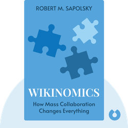 Wikinomics: How Mass Collaboration Changes Everything by Don Tapscott & Anthony D. Williams