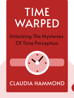 Time Warped: Unlocking the Mysteries of Time Perception von Claudia Hammond