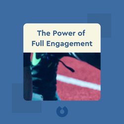 The Power of Full Engagement: Managing Energy, Not Time, Is the key to High Performance and Personal Renewal by Jim Loehr and Tony Schwartz