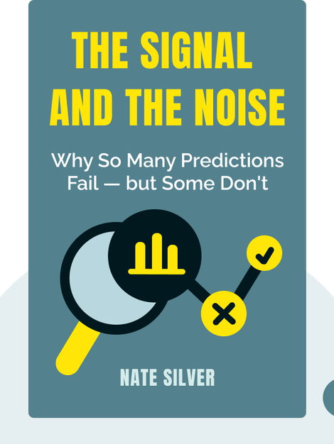 The Signal and the Noise: Why So Many Predictions Fail — but Some Don't von Nate Silver