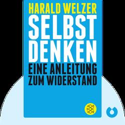 Selbst denken: Eine Anleitung zum Widerstand by Harald Welzer