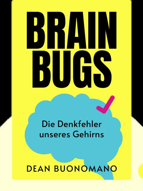 Brain Bugs: Die Denkfehler unseres Gehirns von Dean Buonomano