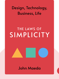 The Laws of Simplicity: Design, Technology, Business, Life von John Maeda