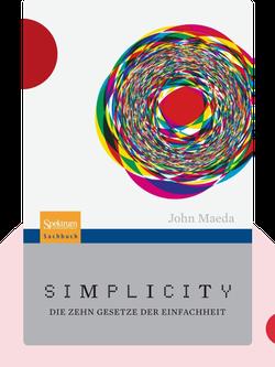 Simplicity: Die zehn Gesetze der Einfachheit by John Maeda