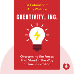 Creativity, Inc.: Overcoming the Unseen Forces That Stand in the Way of True Inspiration by Ed Catmull with Amy Wallace