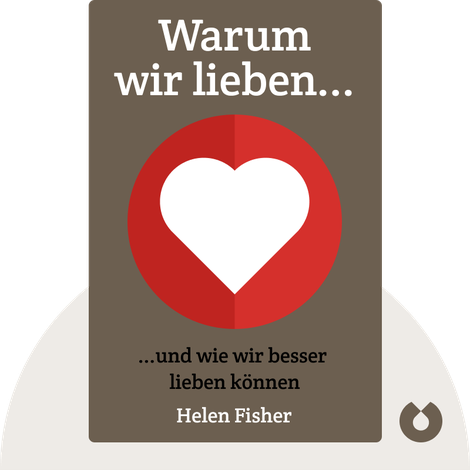 Warum wir lieben... von Helen Fisher