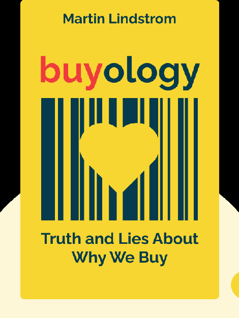 Buyology: Truth and Lies About Why We Buy by Martin Lindstrom