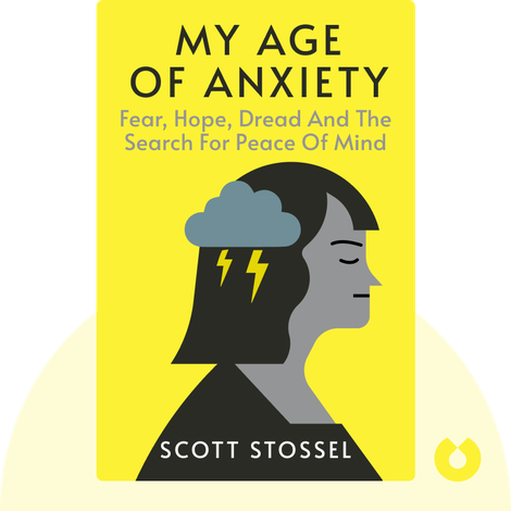 My Age of Anxiety von Scott Stossel