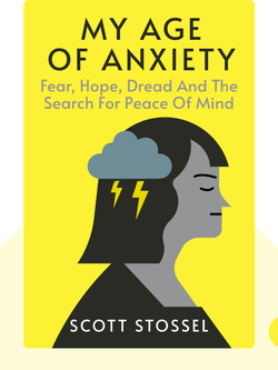 My Age of Anxiety: Fear, Hope, Dread and the Search for Peace of Mind von Scott Stossel