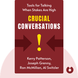 Crucial Conversations: Tools for Talking When Stakes Are High von Kerry Patterson, Joseph Grenny, Ron McMillan, Al Switzler