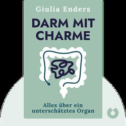Darm mit Charme: Alles über ein unterschätztes Organ von Giulia Enders