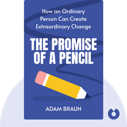 The Promise of a Pencil: How an Ordinary Person Can Create Extraordinary Change by Adam Braun