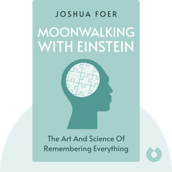 Moonwalking with Einstein: The Art and Science of Remembering Everything von Joshua Foer